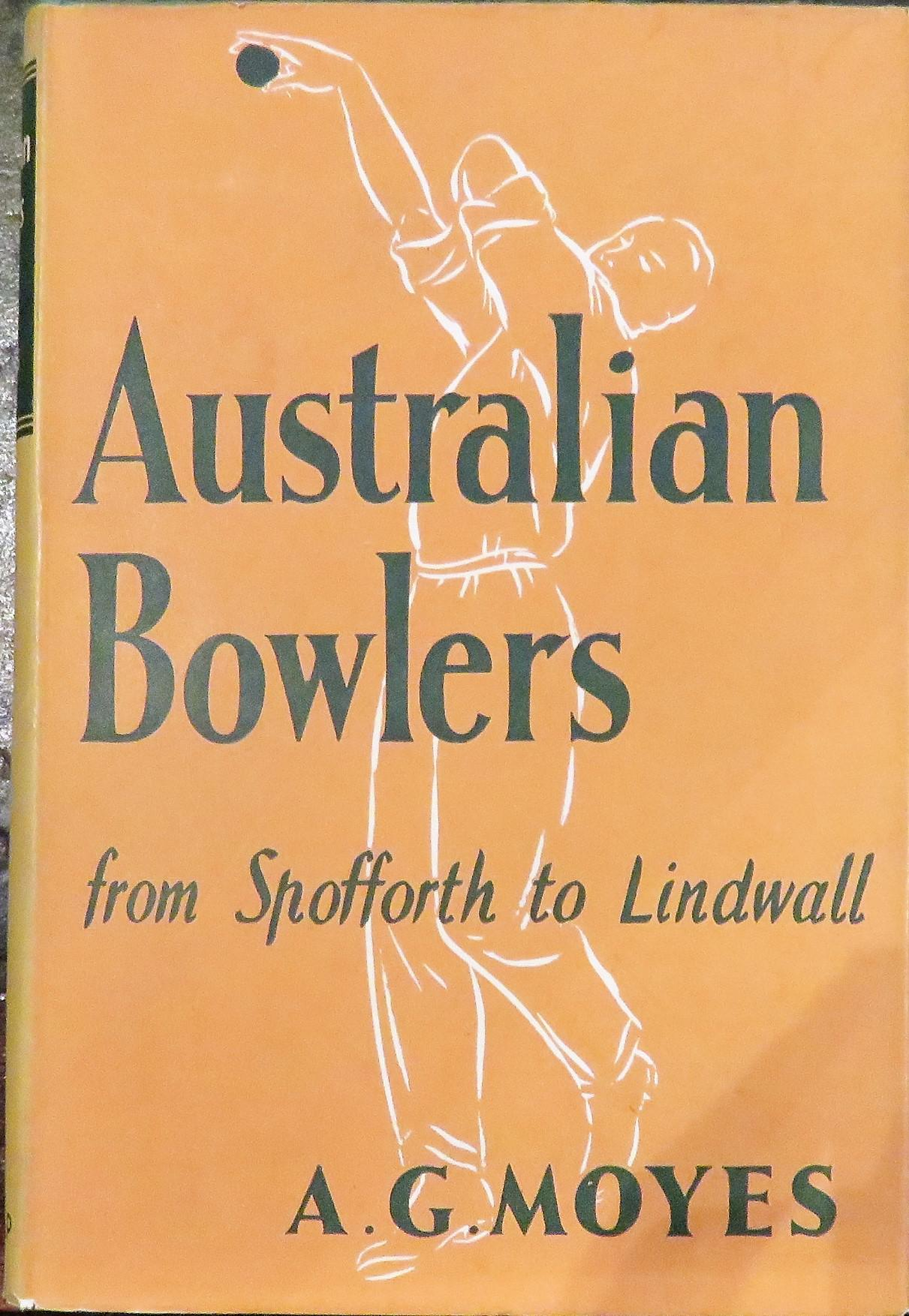 Australian Bowlers From Spofforth to Lindwall