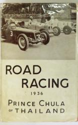 Road Racing 1936 Being an Account of One Season of B. Bira, the Racing Motorist