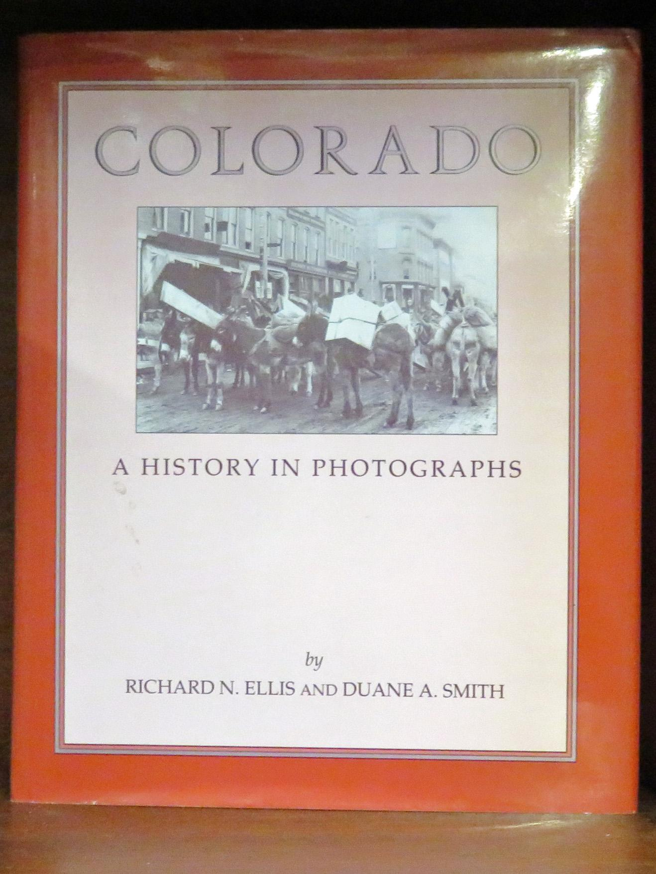 Colorado A History In Photographs