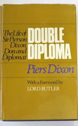 Double Diploma The Life Of Sir Pierson Dixon Don And Diplomat