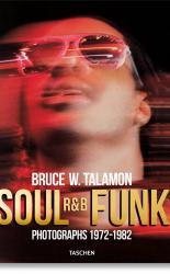 Bruce W. Talamon. Soul. R&B. Funk. Photographs 1972-1982 PRE-ORDER