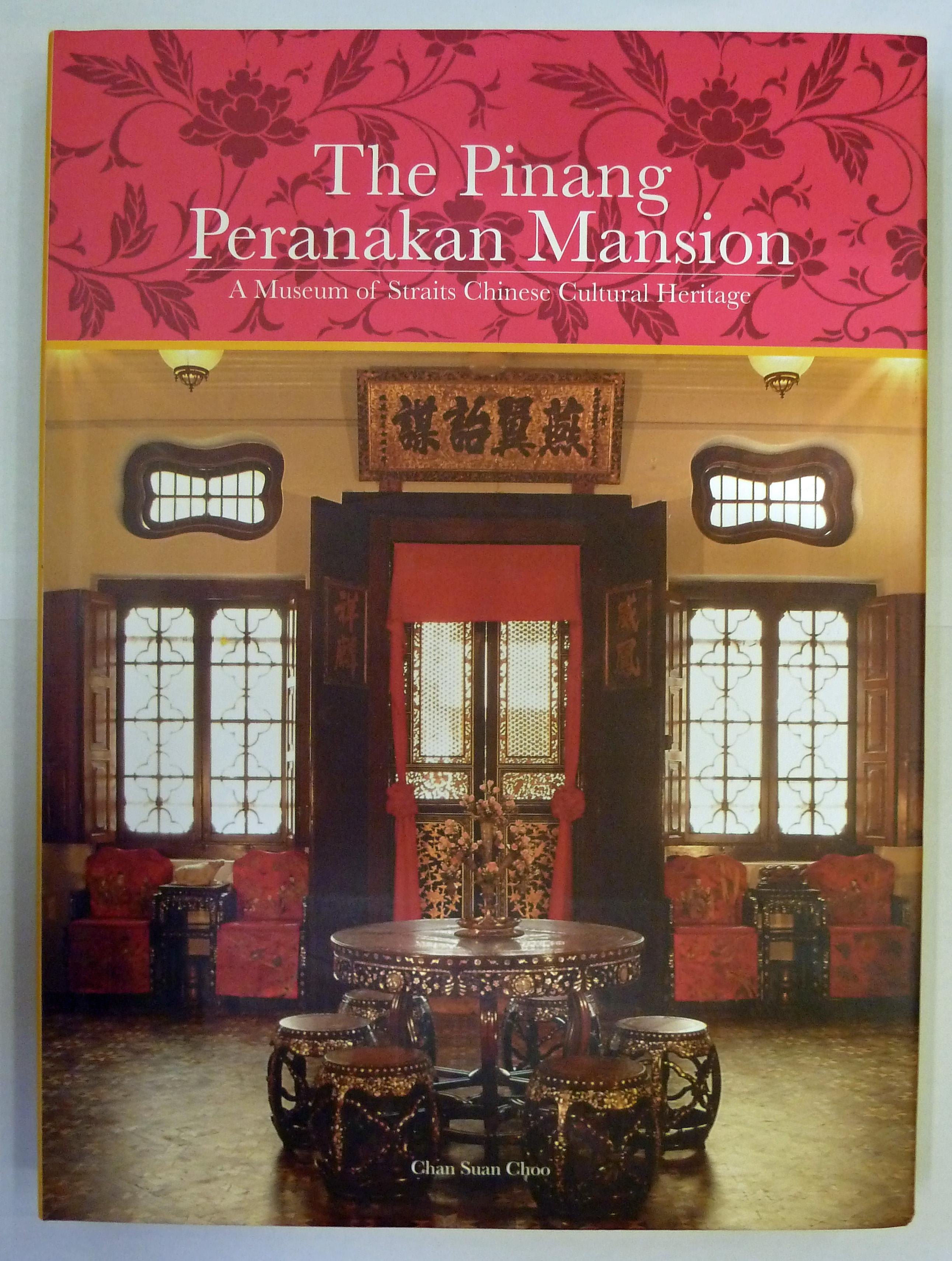 The Pinang Peranakan Mansion A Museum of Straits Chinese Cultural Heritage