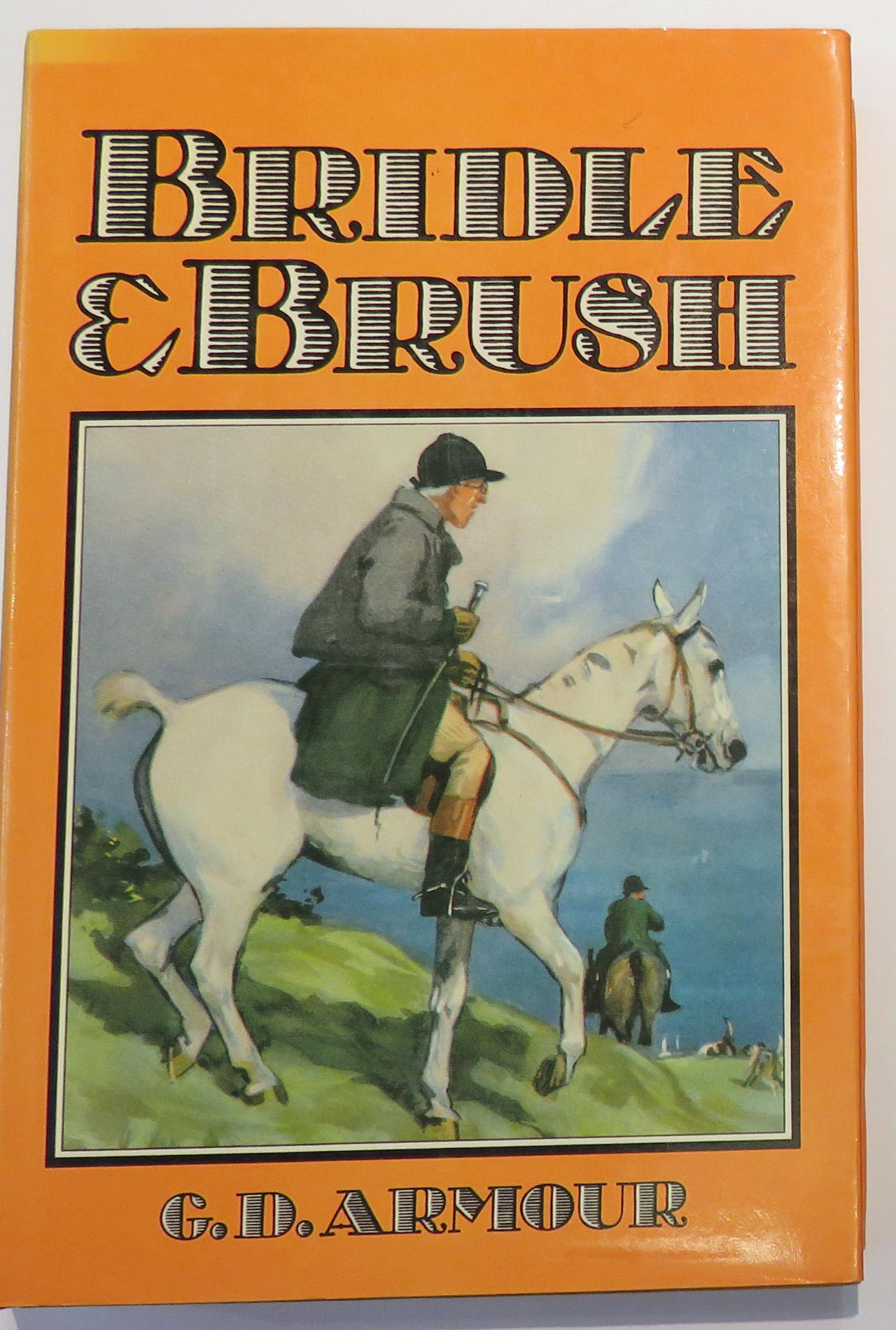Bridle And Brush Reminiscences of an Artist Sportsman