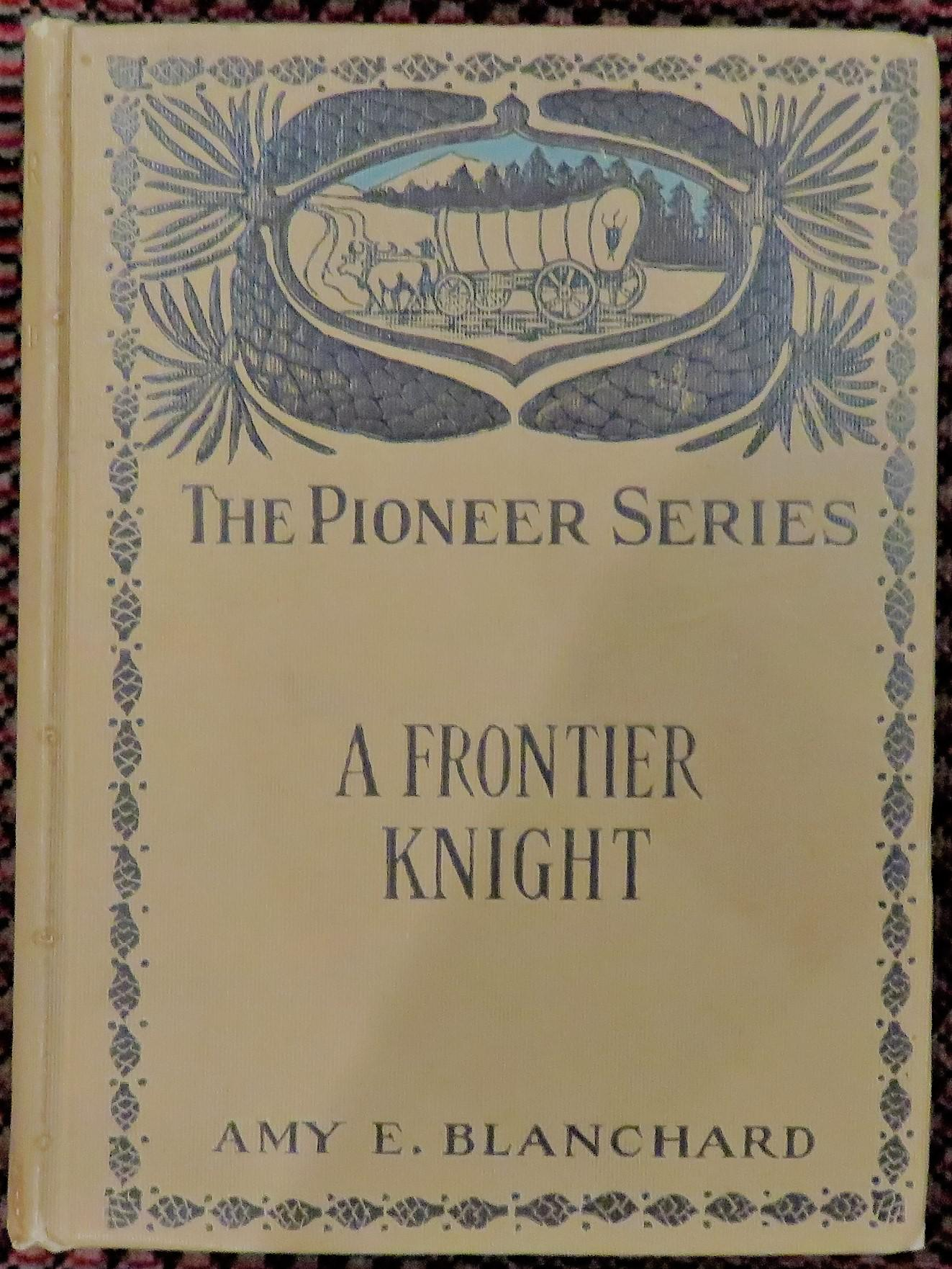 The Pioneer Series: A Frontier Knight