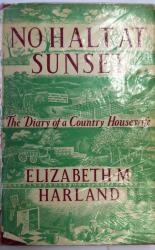 No Halt at Sunset: The Diary of a Country Housewife