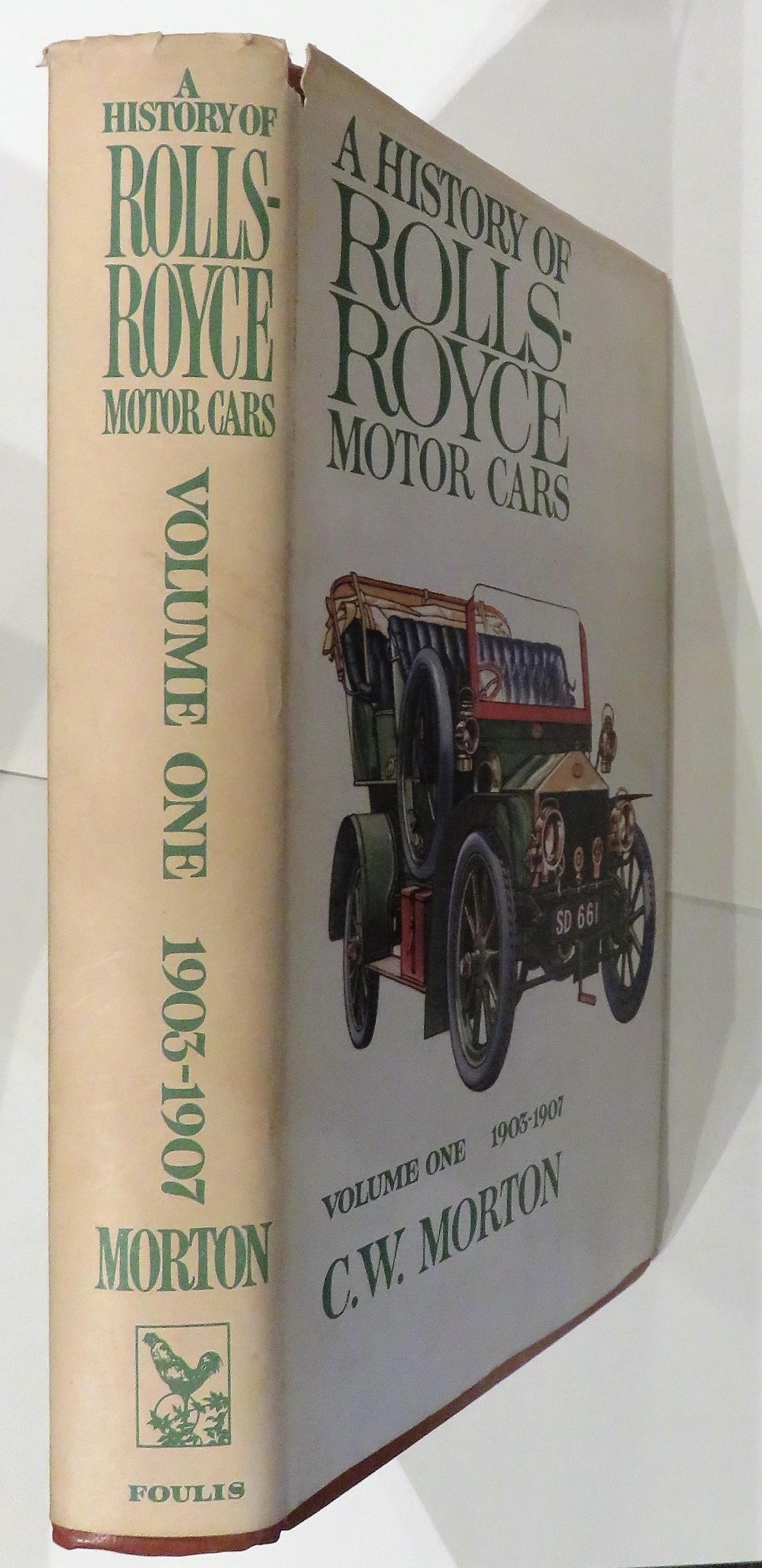 A History of Rolls-Royce Motor Cars Volume I 1903-7