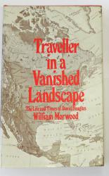 Traveller In A Vanished Landscape The Life And Times Of David Douglas