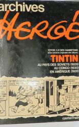 Archives Herge Totor, C.P. Des Hannetons et les Versions Originales des Albums Tintin au pays des Soviets (1929) au Congo (1930) en Amerique (1931)