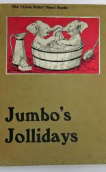 Jumbo's Jollidays A Story Book for Little Folk