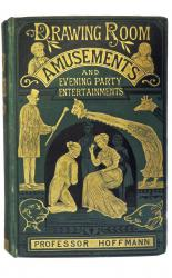 Drawing-Room Amusements and Evening Party Entertainments