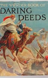 The Wonder Book Of Daring Deeds True Stories Of Heroism And Adventure