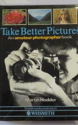 Take Better Pictures an Amateur Photographer Book