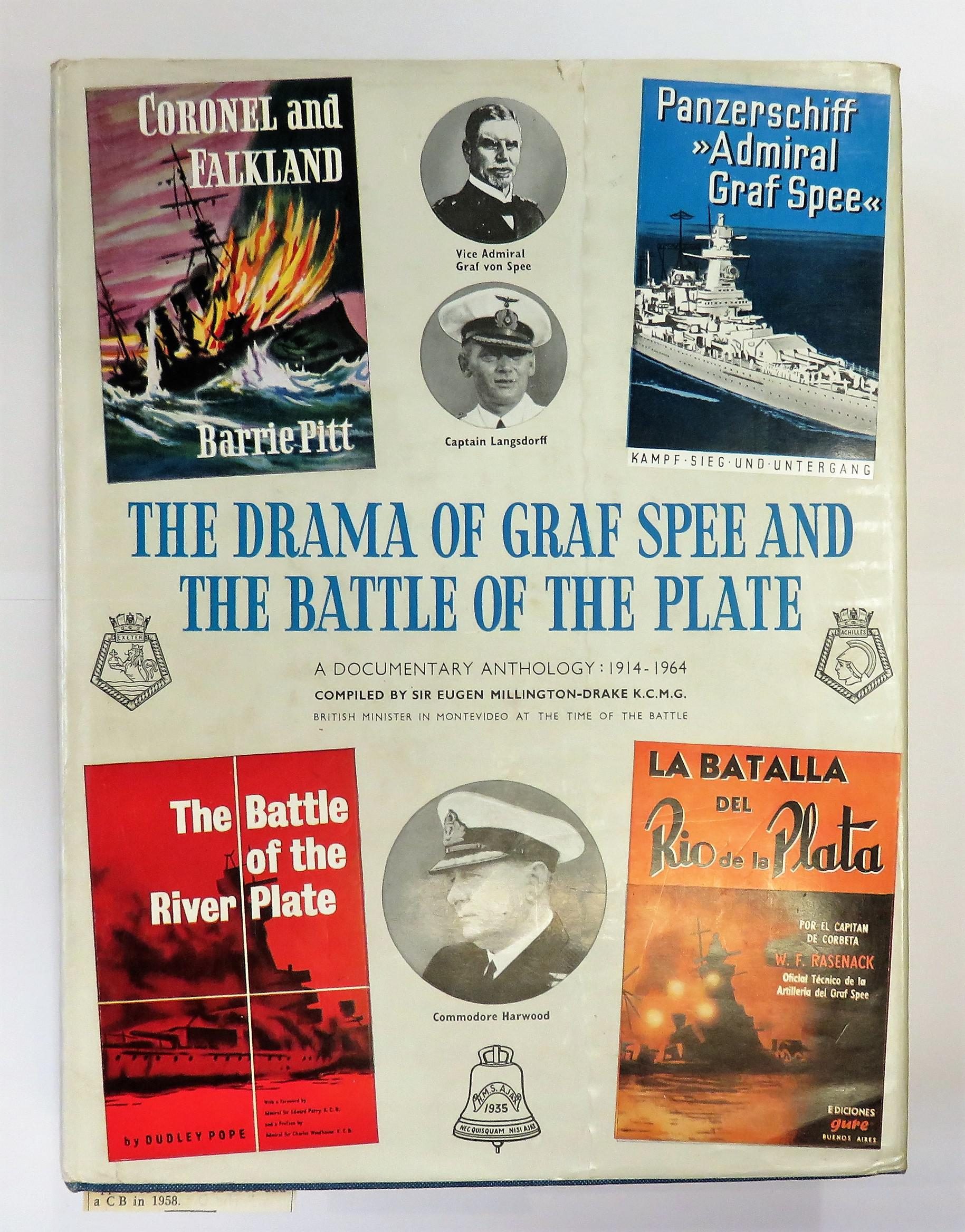 The Drama Of Graf Spee And The Battle Of the Plate A Documentary Anthology 1914-1964