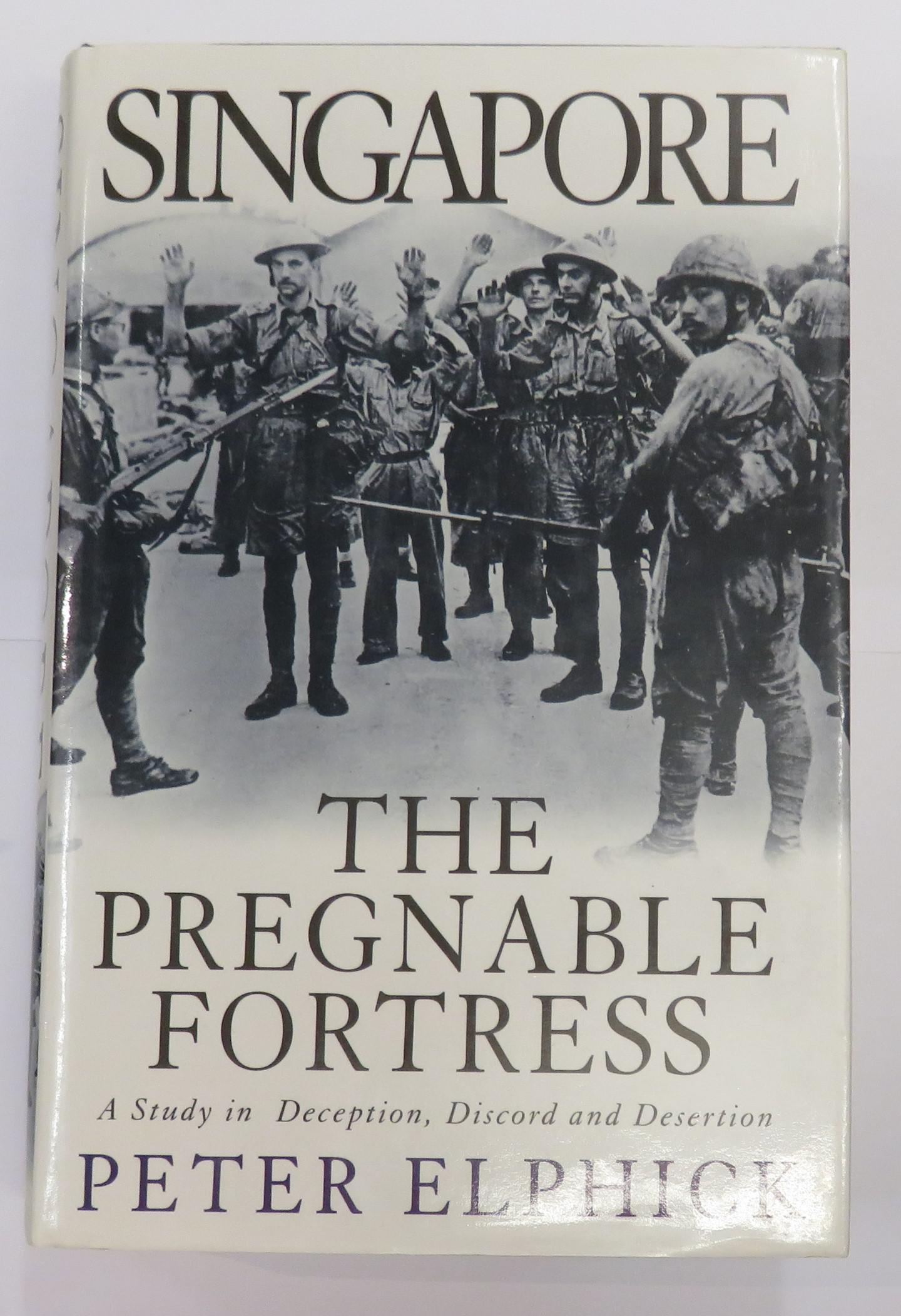 Singapore The Pregnable Fortress A Study in Deception Discord and Desertion