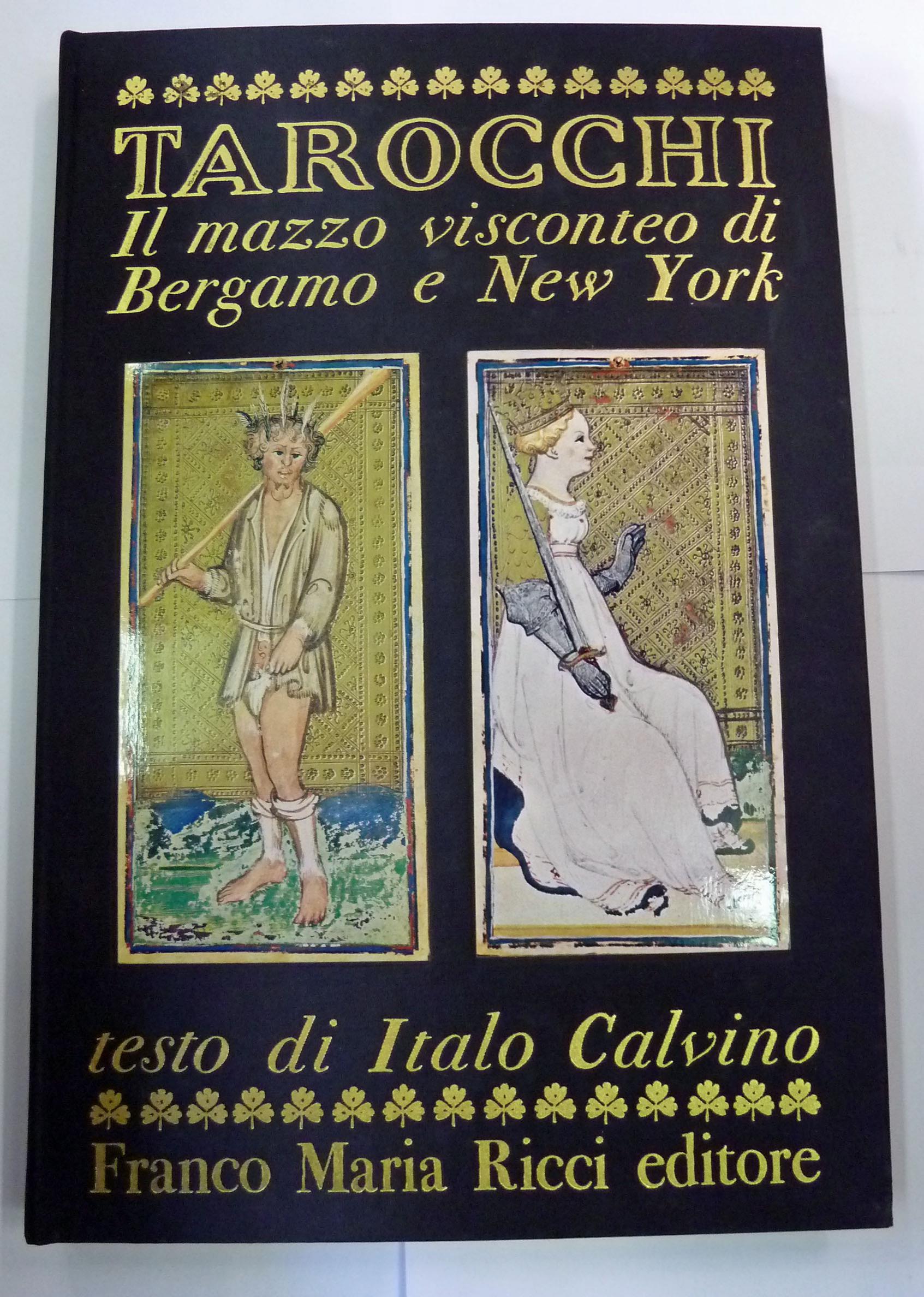 Tarocchi Il Mazzo visconteo di Bergano e New York testo di Italo Calvino