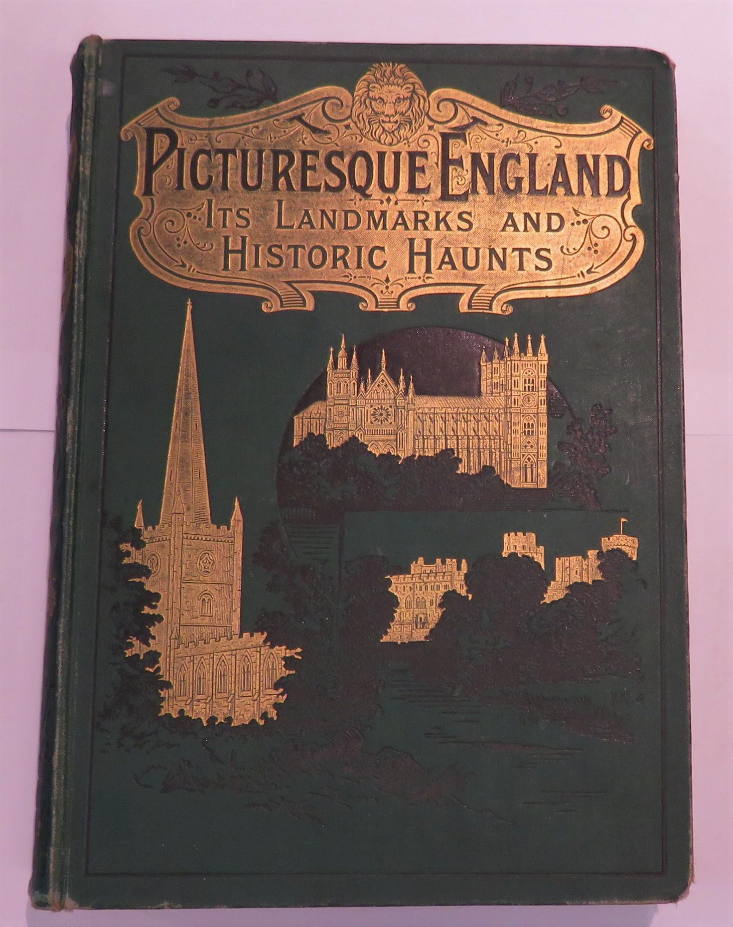 Picturesque England Its Landmarks And Historic Haunts As Described In Lay And Legend Song And Story