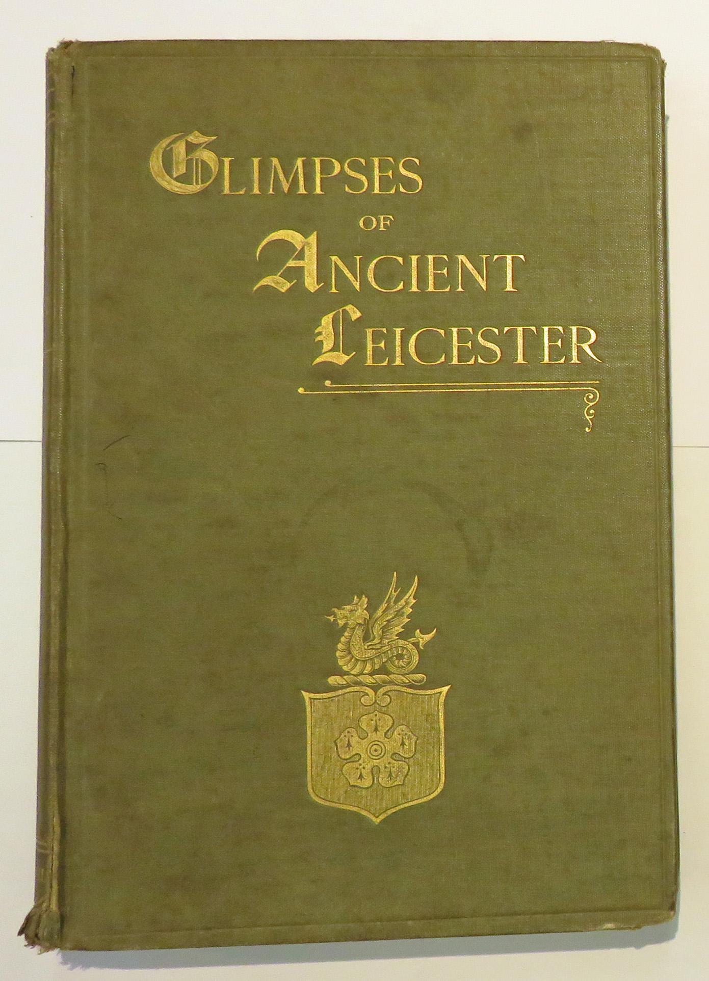 Glimpses Of Ancient Leicester In Six Periods