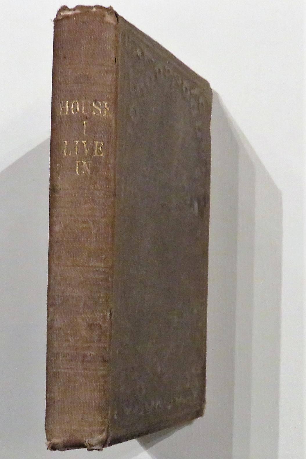 The House I Live In: Or, Popular Illustrations of the Functions of the Human Body For the Use of Families and Schools