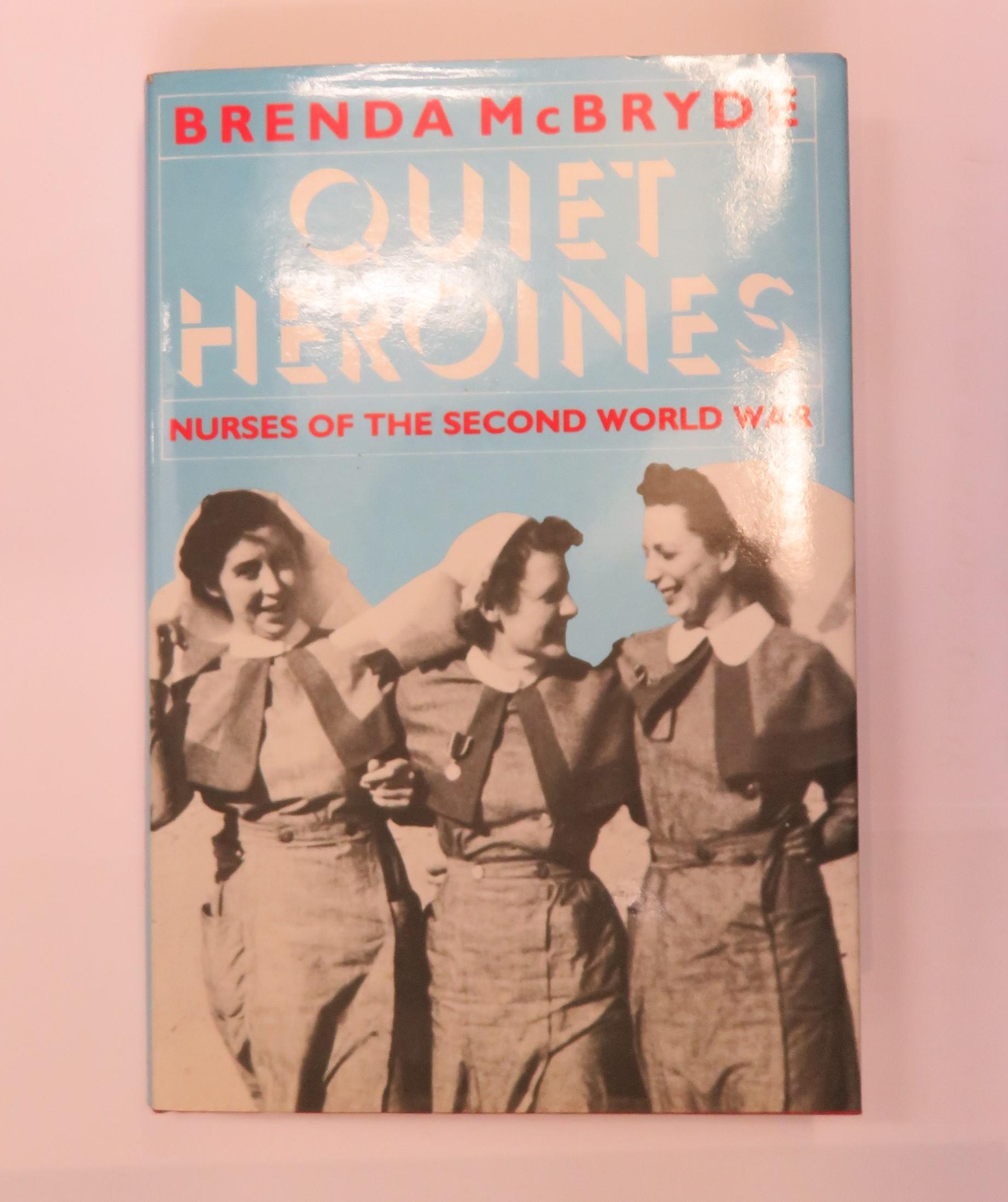 Quiet Heroines: Nurses of the Second World War