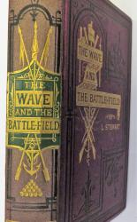 The Wave and the Battle-Field Four Tales of Perils by Land and Sea