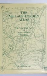 The Village London Atlas The Growth Of Victorian London 1822-1903
