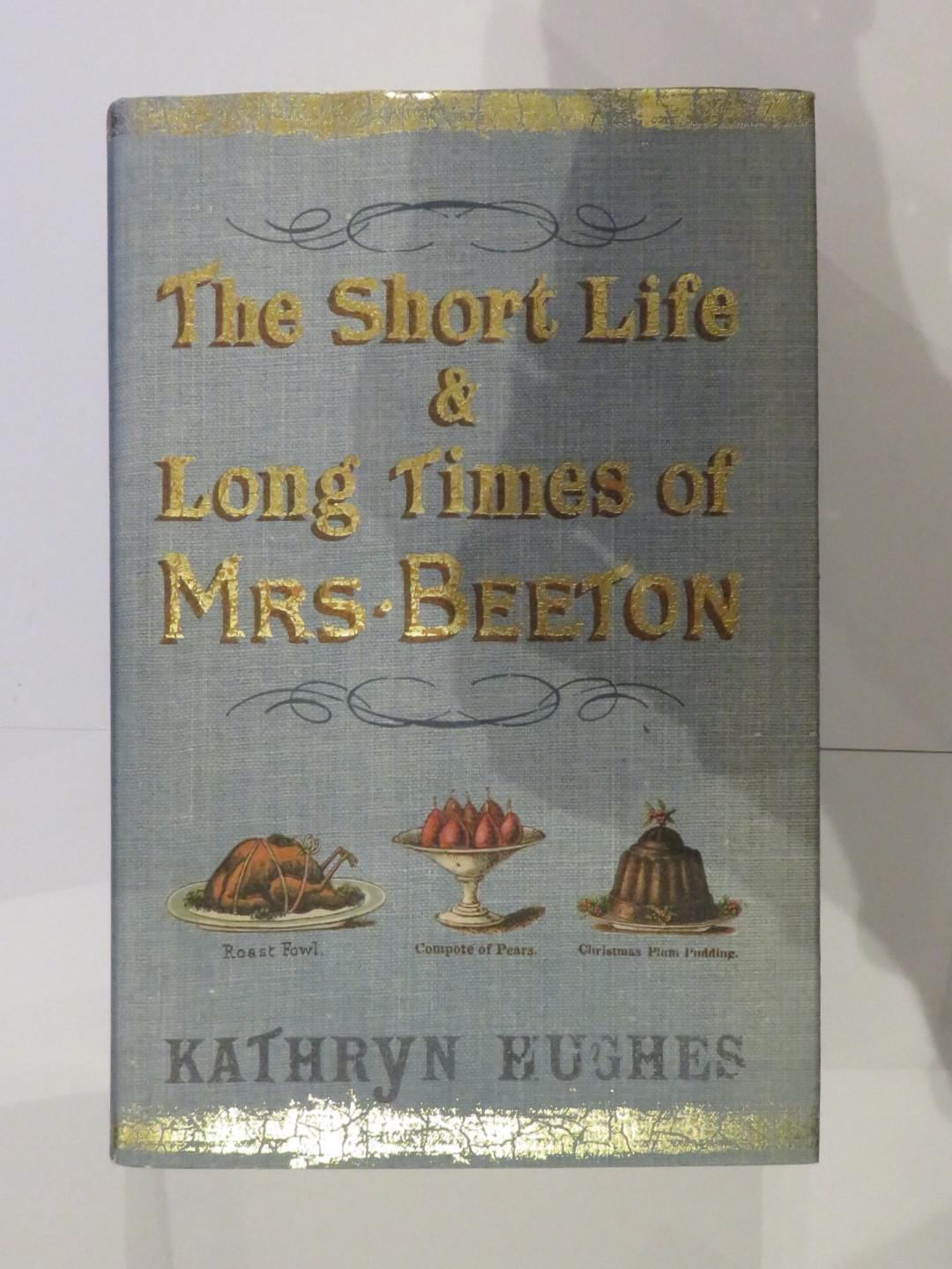 The Short Life & Long Times of Mrs Beeton