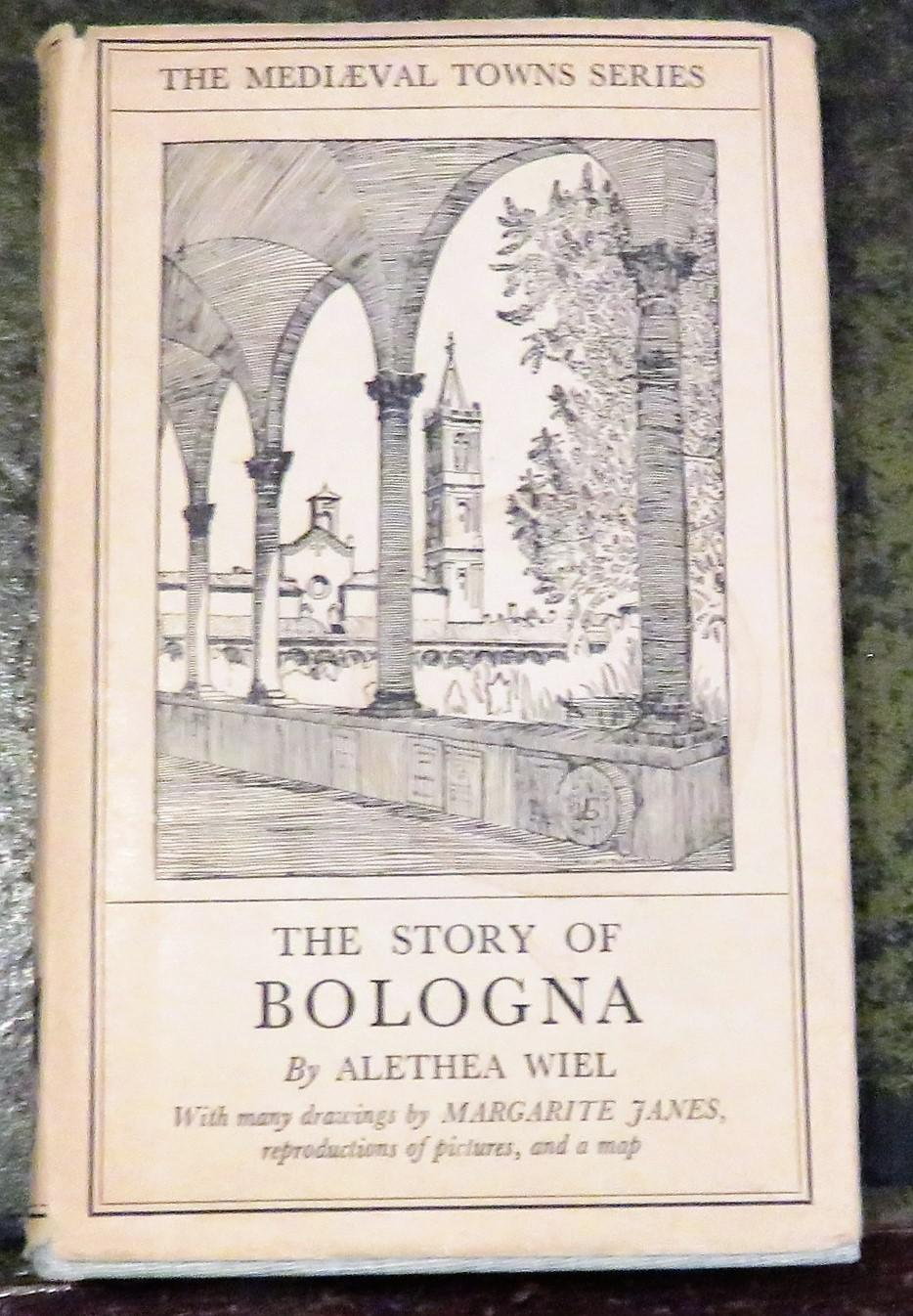 The Medieval Towns Series The Story of Bologna