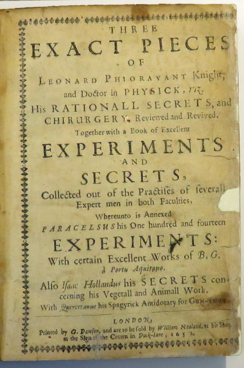 Three Exact Pieces of Leonard Phioravant Knight, and Doctor in Physick, viz...