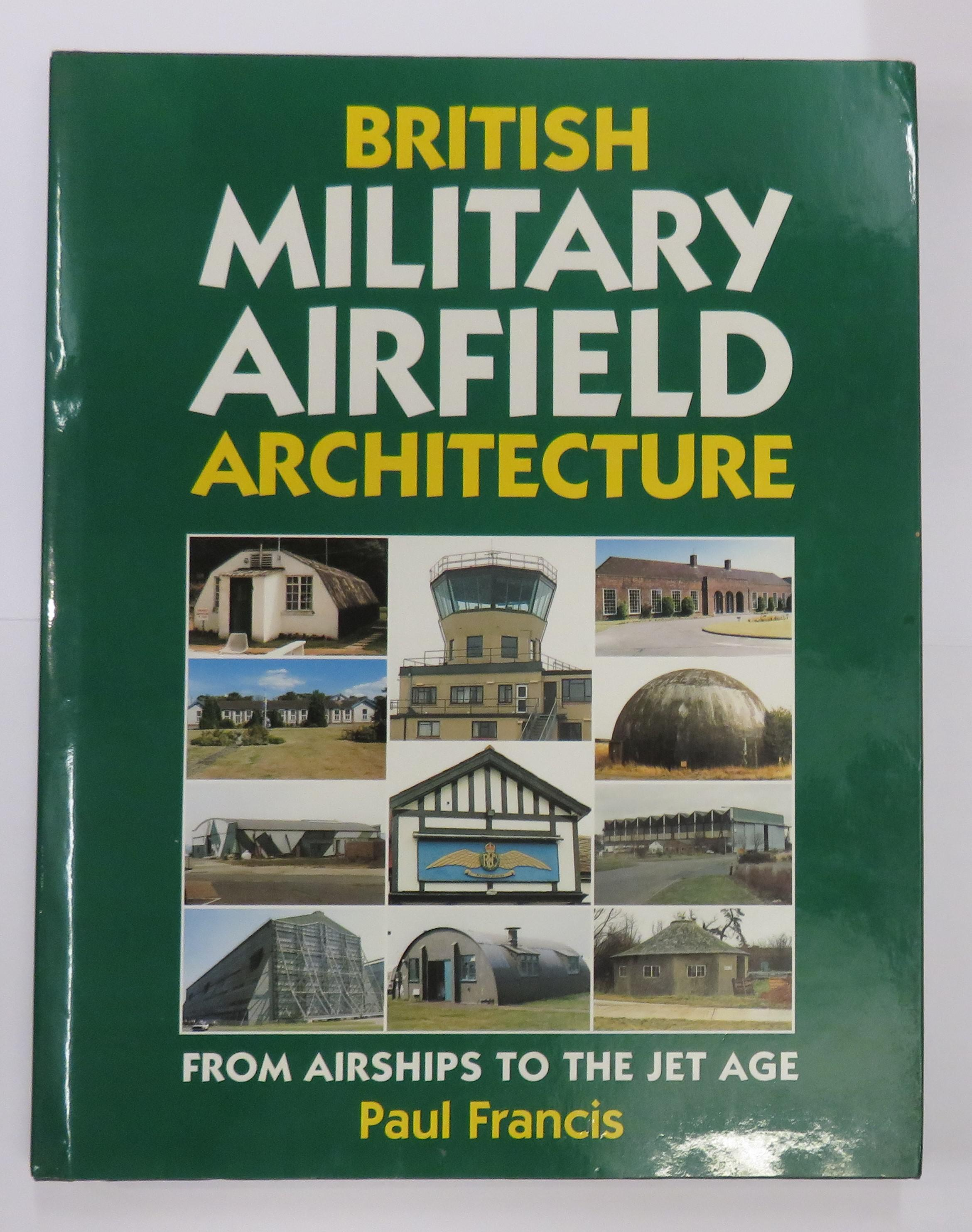 British Military Airfield Architecture From Airships To The Jet Age