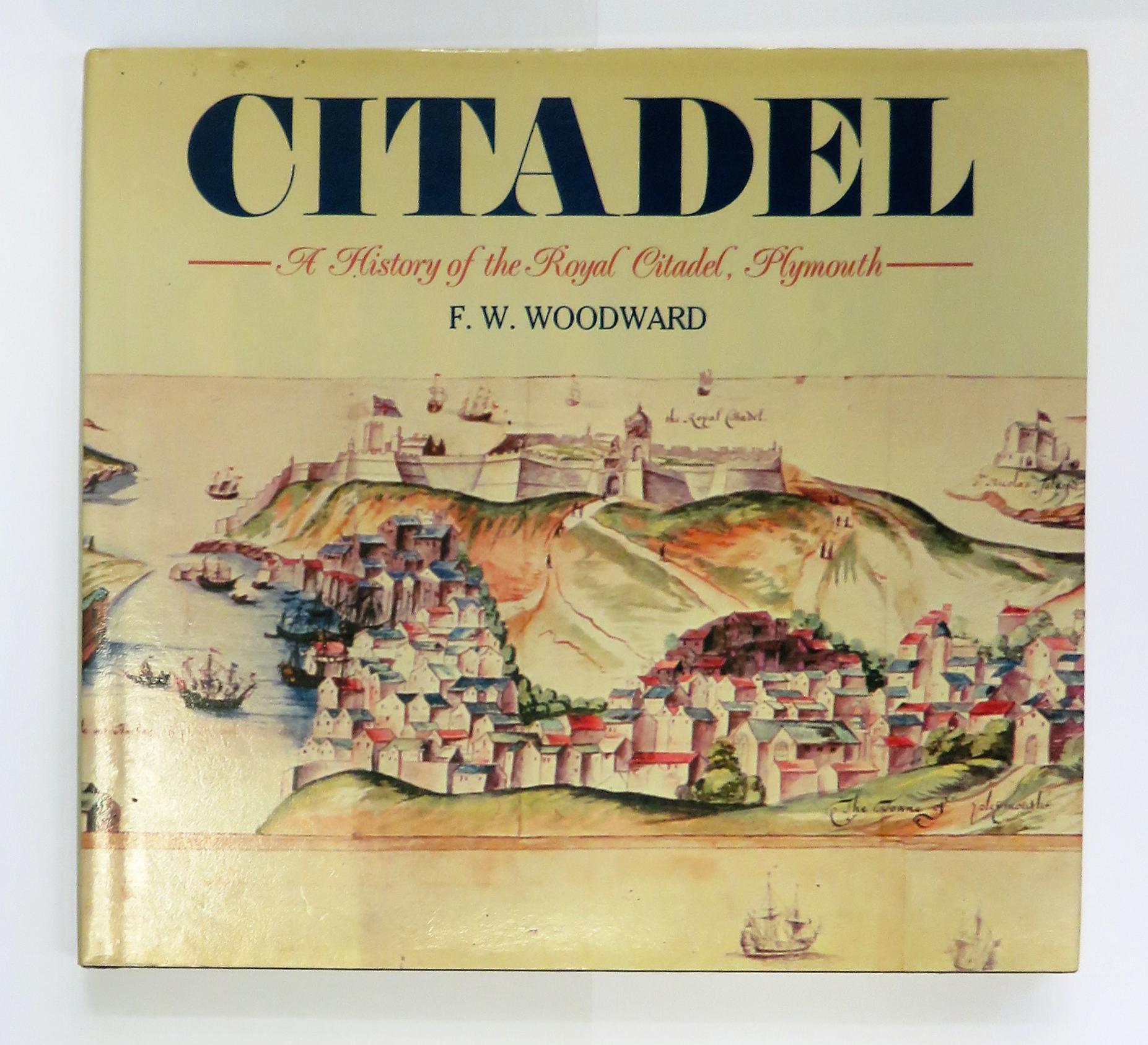 Citadel A History of the Royal Citadel Plymouth