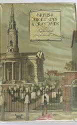 British Architects & Craftsmen A Survey of taste, Design, and Style during Three Centuries 1600 to 1830