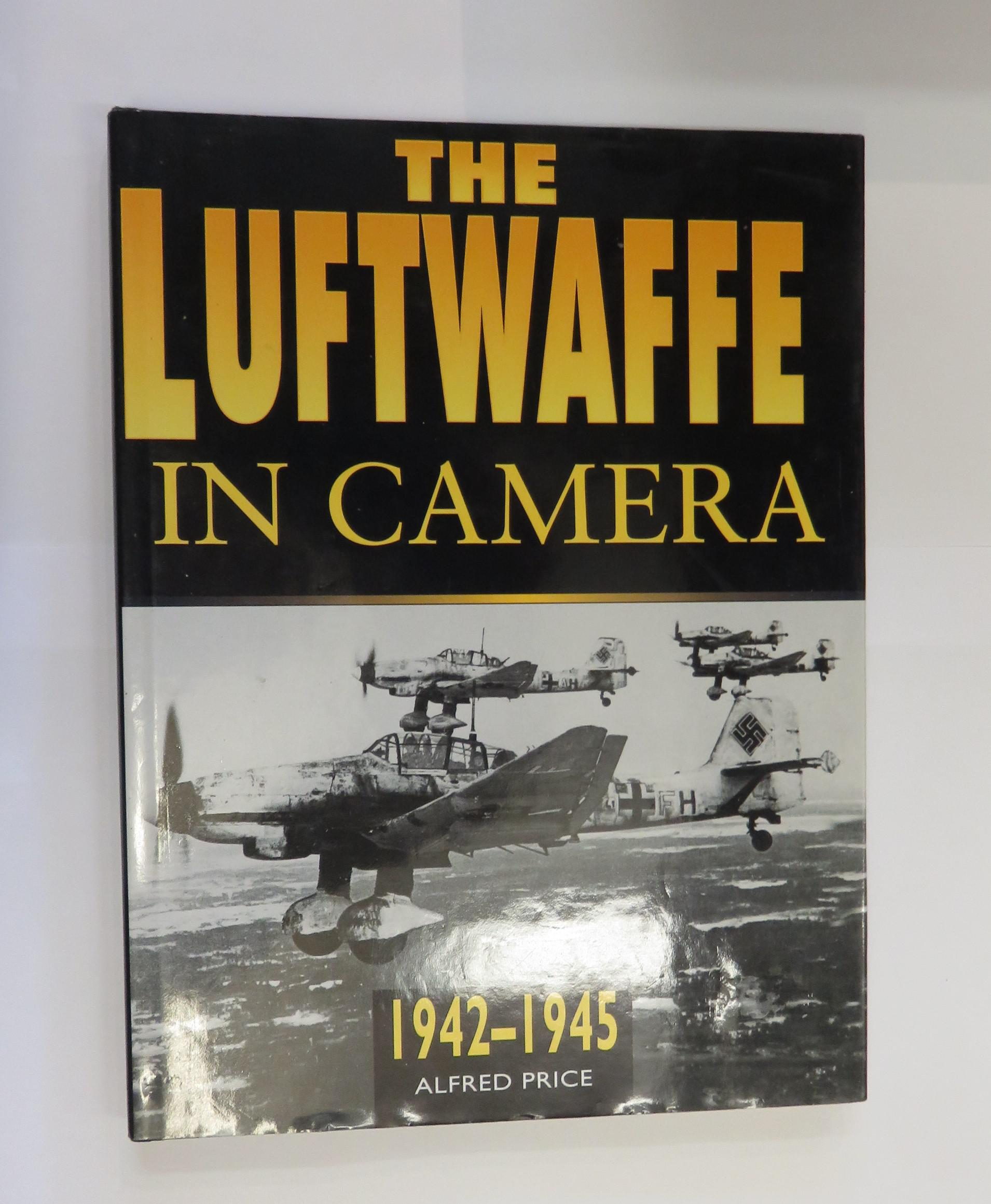 The Luftwaffe In Camera 1942-1945
