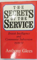 The Secrets of the Service British Intelligence and Communist Subversion 1939-51