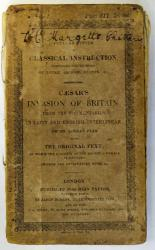 Caesar's Invasion of Britain: from the Commentaries. With a Literal Interlinear Translation on the Plan Recommended by Mr Locke. Critical Explanatory Notes, &c.