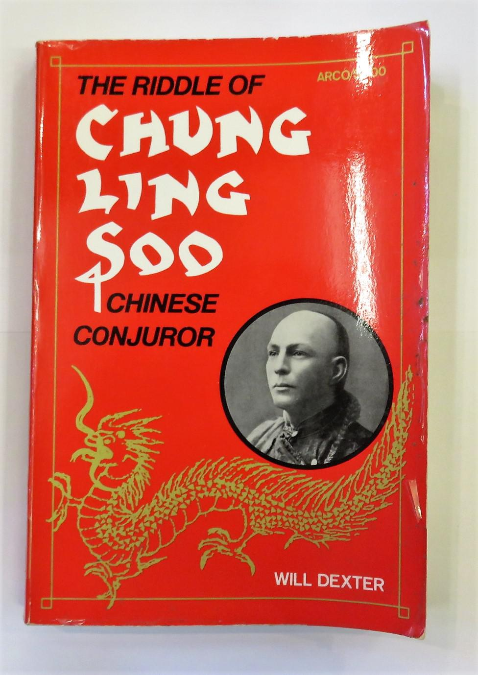 The Riddle Of Chung Ling Soo Chinese Conjuror