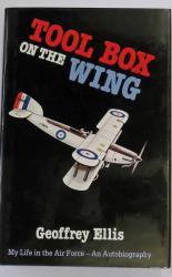 Tool Box On The Wing My Life in the Air Force An Autobiography