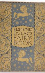 Edmund Dulac's Fairy Book. Fairy Tales Of The Allied Nations