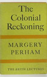 The Colonial Reckoning The Reith Lectures 1961