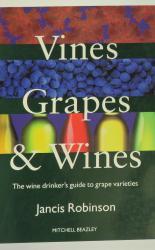 Vines, Grapes & Wines The wine drinker's guide to grape varieties